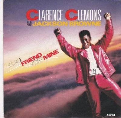 Clarence Clemons - You're a friend of mine + Let the music. (Vinylsingle)