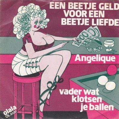 Angelique - Een beetje geld voor een beetje liefde + Vader wat klotsen je ballen (Vinylsingle)