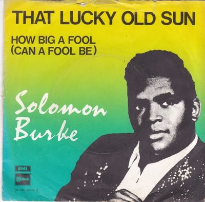 Solomon Burke - That lucky old sun + How big a fool (Vinylsingle)