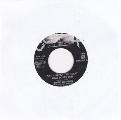 Bernie Leighton - Don't Break The Heart That Loves You + Till You Return (Vinylsingle)