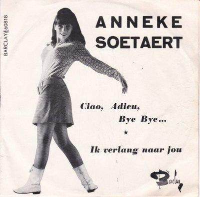 Anneke Soetaert - Ciao. adieu. bye bye + Ik verlang zo naar jou (Vinylsingle)