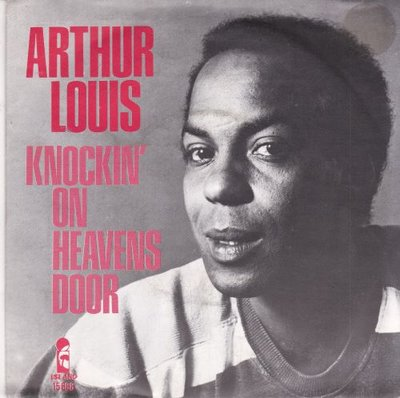 Arthur Louis - Knockin' on heavens door + The dealer (Vinylsingle)