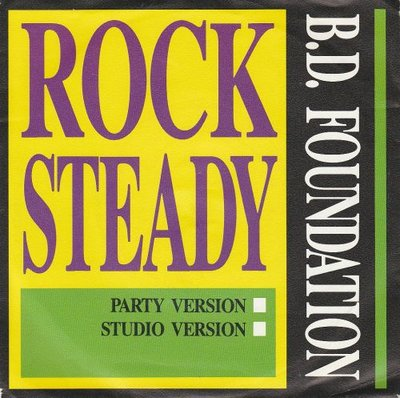 B.D. Foundation - Rock Steady (Party Version) +  (Studio Version) (Vinylsingle)