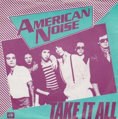 American Noise - Take it all + I got a fix on you (Vinylsingle)