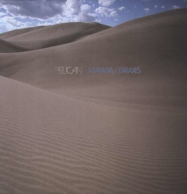 PELICAN - ATARAXIA / TARAXIS (Vinyl LP)