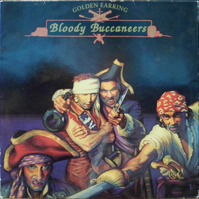 GOLDEN EARRING - BLOODY BUCCANEERS -HQ- (Vinyl LP)