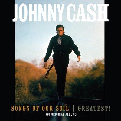 JOHNNY CASH - SONGS OF OUR SOIL / GREATEST (Vinyl LP)