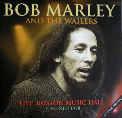BOB MARLEY & THE WAILERS - LIVE BOSTON MUSIC HALL JUNE 8TH 1978 (Vinyl LP)