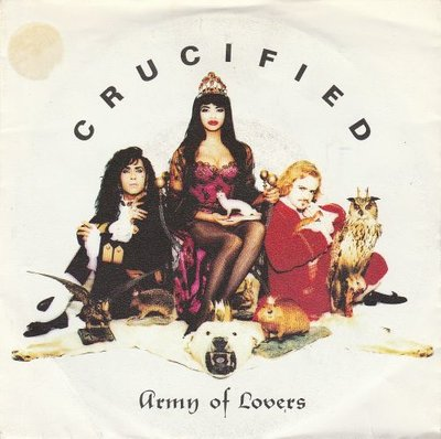 Army of Lovers - Crucified + Love revolution (Vinylsingle)