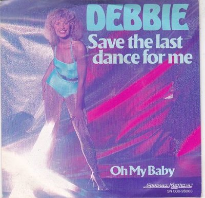 Debbie - Save the last dance for me + Oh my baby (Vinylsingle)
