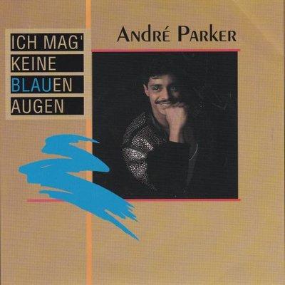 Andre Parker - Ich mag keine blauen augen + (radio version) (Vinylsingle)