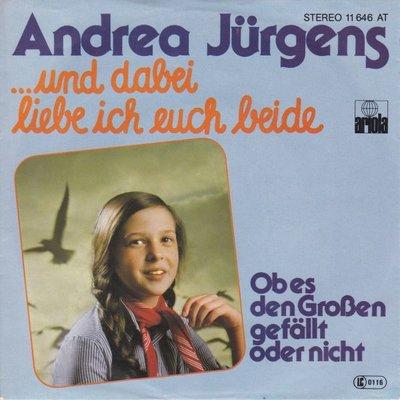 Andrea Jurgens - Und dabei leibe ich euch beide + Ob es den grossen (Vinylsingle)