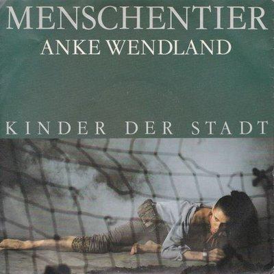 Anke Wendland - Menschentier + Kinder Der Stadt (Vinylsingle)