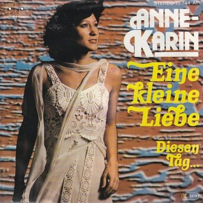 Anne Karin - Eine Kleine Liebe + Diesen Tag (Vinylsingle)
