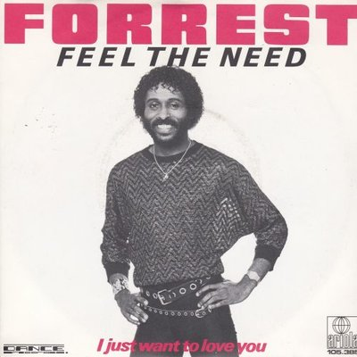 Forrest - Feel the need + I just want to love you (Vinylsingle)