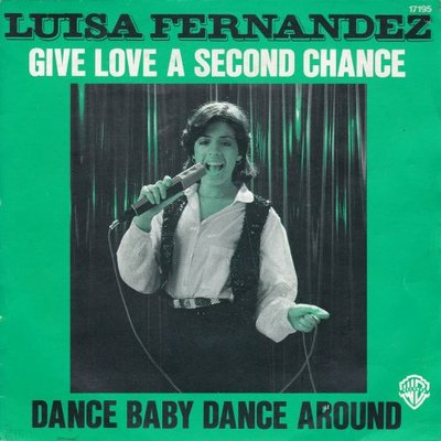 Luisa Fernandez - Give love a second chance + Dance baby (Vinylsingle)