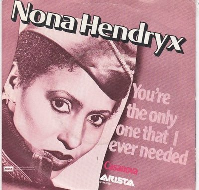 Nona Hendryx - You're The Only One That I Ever Needed + Casanova (Vinylsingle)