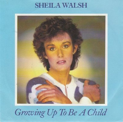Sheila Walsh - Growing Up To Be A Child + Private Life (Vinylsingle)