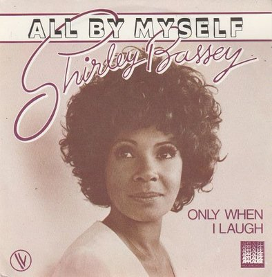 Shirley Bassey - All by myself + Only when I laugh (Vinylsingle)