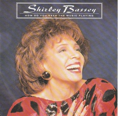 Shirley Bassey - How Do You Keep The Music Playing + Greatest Love Of All (Vinylsingle)