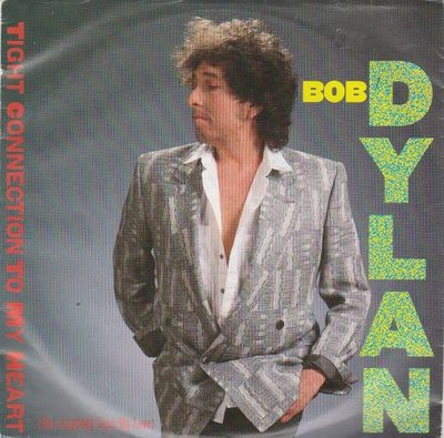 Bob Dylan - Tight connection to my heart + We better talk this over (Vinylsingle)