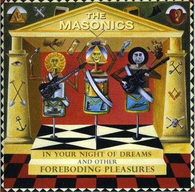 The Masonics - In Your Night Of Dreams And Other Foreboding Pleasures (Vinyl LP)
