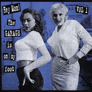 Various - Hey Mom! The Garage Is On My Foot Vol 1 (Vinyl LP)