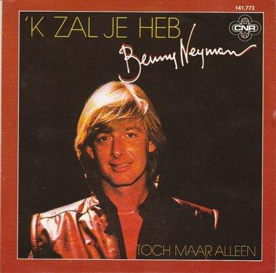 Benny Neyman - Ik zal je heb + Toch maar alleen (Vinylsingle)