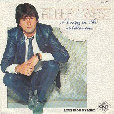 Albert West   - A voice in the wilderness + Love is on my mind (Vinylsingle)