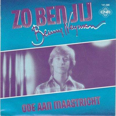 Benny Neyman - Zo Ben Jij + Ode Aan Maastricht (Vinylsingle)