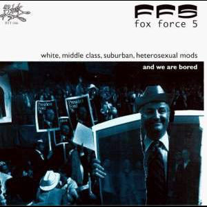 Fox Force Five - White, Middle Class, Suburban, Heterosexual Mods (Vinyl LP)