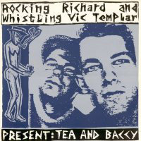 Rocking Richard and Whistling Vic Templar - Present: Tea And Baccy (Vinyl LP)