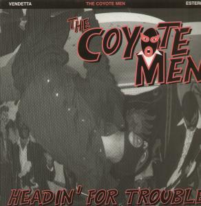 The Coyote Men - Headin' For Trouble (Vinyl LP)