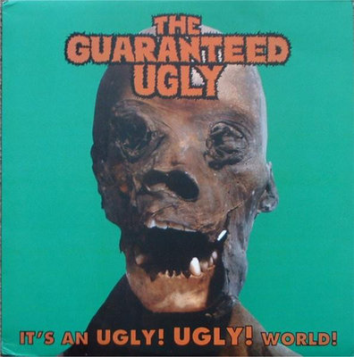 The Guaranteed Ugly - It's An Ugly! Ugly! World! (Vinyl LP)