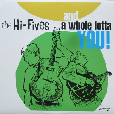The Hi-Fives - And A Whole Lotta You! (Vinyl LP)