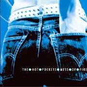 The Hot Pockets - Mess Of Fire (Vinyl LP)