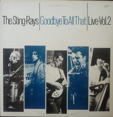 The Sting-Rays - Goodbye To All That - Live Vol. 2 (Vinyl LP)