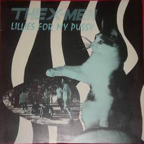 The X-Men - Lillies For My Pussy (Vinyl LP)