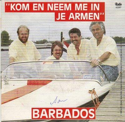 Barbados - Kom en neem me in je armen + De ware liefde die blijft bloeien (Vinylsingle)
