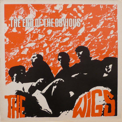 The Wigs - The End Of The Obvious (Vinyl LP)