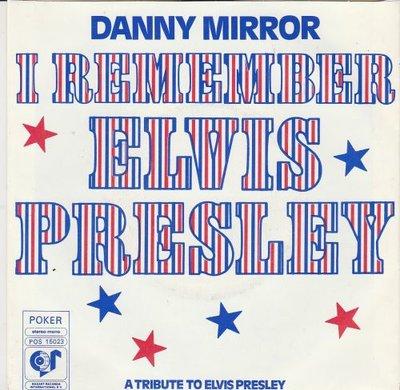 Danny Mirror - I remember Elvis Presley + (Part II) (Vinylsingle)