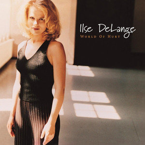ILSE DELANGE - WORLD OF HURT (Vinyl LP)