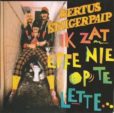 Bertus Staigerpaip - Ik zat effe nie op te lette + No mehestaba Fijando (Vinylsingle)