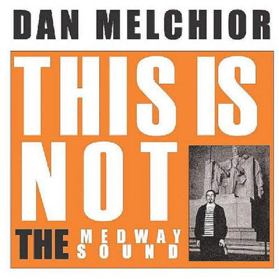 Dan Melchior - This Is Not The Medway Sound (Vinyl LP)
