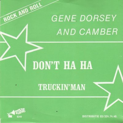 Gene Dorsey and Camber - Don't Ha Ha + Truckin' Man (Vinylsingle)
