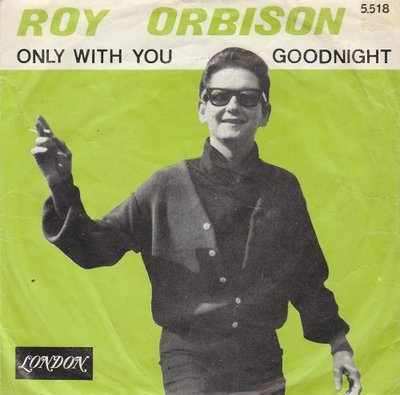 Roy Orbison - Goodnight + Only with you (Vinylsingle)
