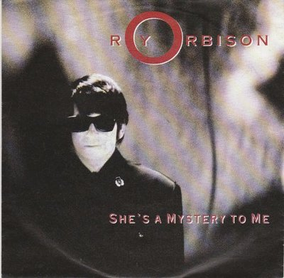Roy Orbison - She's a mystery to me + Crying (Vinylsingle)
