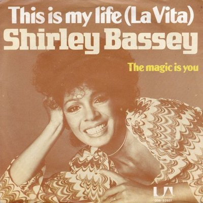 Shirley Bassey - This is my life + The magic is you (Vinylsingle)
