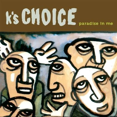 K'S CHOICE - PARADISE IN ME (Vinyl LP)