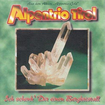 Alpentrio Tirol - Ich Schenk' Dir Einen Bergkristall + Das Gibt Uns Berge (Vinylsingle)